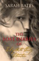 THE LOST DIARIES OF ELIZABETH CADY STANTON by Sarah Bates