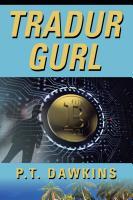 Tradur Gurl: The Sandy Allen Trilogy Series by P.T. Dawkins