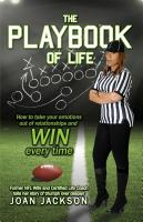 THE PLAYBOOK OF LIFE: Former NFL Wife and Certified Life Coach tells her story of triumph and despair by Joan Jackson