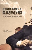 BUNGALOWS & MANCAVES: The Semi-Cool Adventures of Hickey and Clyde Philosophy with a Southern Twist by Tom Hicks and Rodney Pickel