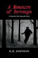 A Measure of Revenge: A Detective Pete Nazareth Novel by R.H. Johnson