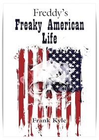 Freddy's Freaky American Life by Frank Kyle