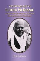 The Saintly Life of Luther McKinnie A Great African-American Devoteeof Paramahansa Yogananda by Phil DeCardo