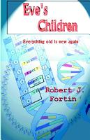Eve's Children by Robert J. Fortin