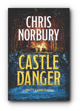 CASTLE DANGER (Matt Lanier, #2) by Chris  Norbury