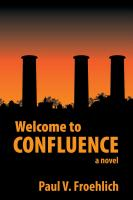 WELCOME TO Confluence by Paul V. Froehlich