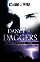 DANCE OF DAGGERS: Shards of Esteron - Book 1 by Connor J. Webb