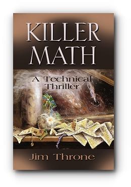 KILLER MATH: A Technical Thriller by Jim Throne