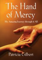 THE HAND OF MERCY: My Amazing Journey Through It All by Patricia Gilbert