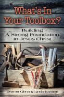 WHAT'S IN YOUR TOOLBOX? Building A Strong Spiritual Foundation In Jesus Christ cover