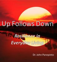 Up Follows Down: Resilience in Everyday Living by John Panepinto