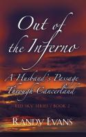 OUT OF THE INFERNO: A Husband's Passage Through Cancerland - Red Sky Anthology, Book 2 cover