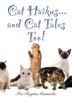 Cat Haikus and Cat Tales, Too! by Trevor Gamache, Samantha Hayes, and  Steven Fisher