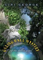 Gazing Ball Mystery of the Fallen Angel by Ciri George