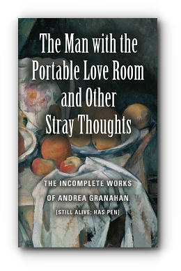The Man with the Portable Love Room and Other Stray Thoughts cover