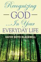 Recognizing God . . .  In Your Everyday Life by Kathy Boyd Blackwell