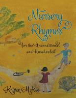 Nursery Rhymes for the Unconditional and Unschooled by Kristen McKee