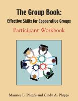The Group Book:  Effective Skills for Cooperative Groups by Maurice L.Phipps and Cindy A. Phipps