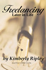 Freelancing Later in Life by kimberly ripley