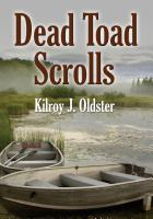 Dead Toad Scrolls by Kilroy J. Oldster