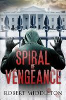 Spiral of Vengeance by Robert Graham Middleton