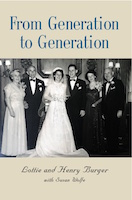 From Generation to Generation by Lottie and Henry Burger with Susan Wolfe