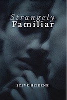 Strangely Familiar by Steve Heikens