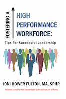 Fostering a High Performance Workforce: Tips for Successful Leadership by Joni Fulton
