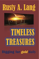 Timeless Treasures: Digging for Gold Daily by Rusty A Lang