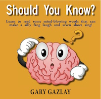 Should You Know? by Gary Gazlay