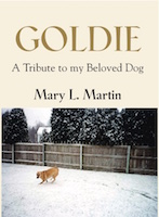 GOLDIE: A Tribute to My Beloved Dog by Mary L. Martin