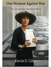 ONE WOMAN AGAINST WAR: The Jeannette Rankin Story cover