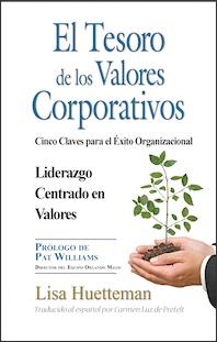 El Tesoro de los Valores Corporativos: Cinco claves para el ?xito organizacional; Liderazgo centrado en valores cover