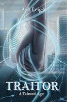 Traitor: A Tainted Age by Ash Leigh