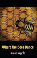 Where the Bees Dance by Gene Apple