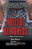 Willful Blindness: A Diligent Pursuit of Justice by James Ramsey