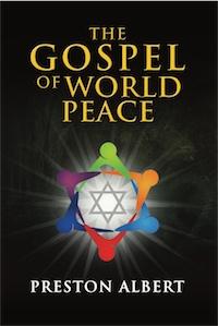 The Gospel of World Peace by Preston Albert