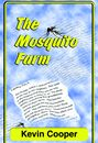 The Mosquito Farm by Kevin Cooper
