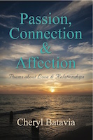 Passion, Connection, & Affection: Poems about Love & Relationships by Cheryl Batavia