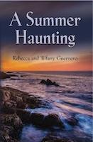 A Summer Haunting by Rebecca Guerrero and Tiffany Guerrero