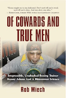 Of Cowards and True Men by Rob Miech