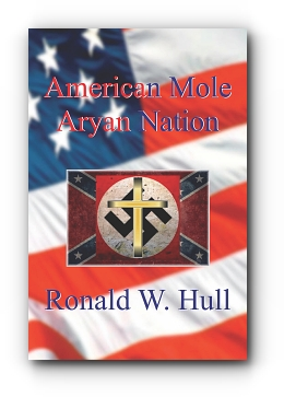 American Mole: Aryan Nation by Ronald W. Hull