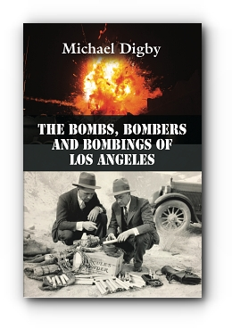 The Bombs, Bombers and Bombings of Los Angeles by Michael Digby