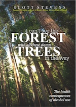 I Can't See the Forest With All These Damn Trees In the Way - The Health Consequences of Alcohol Use by Scott Stevens