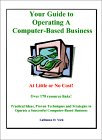 Your Guide to Operating a Computer-Based Business at Little or No Cost! by LaDonna D. Vick