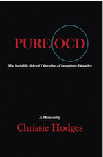 PURE OCD: The Invisible Side of Obsessive-Compulsive Disorder by Chrissie Hodges