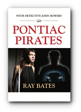PONTIAC PIRATES - with Detective John Bowers by Ray Bates
