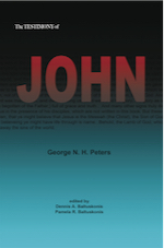 THE TESTIMONY OF JOHN: 1907 Biblical Study Notes on the Gospel of John by George N. H. Peters