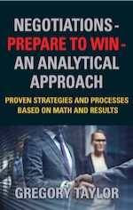 Negotiations - Prepare to Win - an Analytical Approach by Gregory Taylor