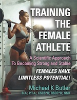 TRAINING THE FEMALE ATHLETE: A Scientific Approach to Becoming Strong and Stable - Females Have Limitless Potential! cover